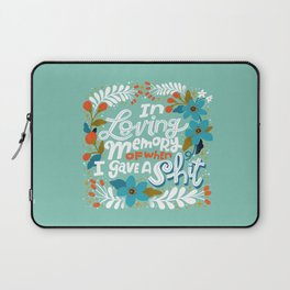 Sh*t People Say: In Loving Memory Of When I Gave a Shit Laptop Sleeve