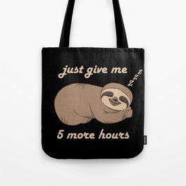 Sloth - 5 More Hours Tote Bag