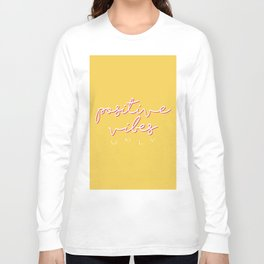 POSITIVE VIBES ONLY Long Sleeve T-shirt