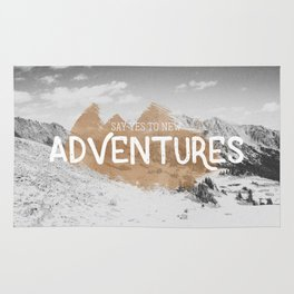 SAY YES TO NEW ADVENTURES Rug
