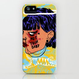 Not Your Baby iPhone Case