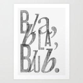 Bla Bla Blub Art Print