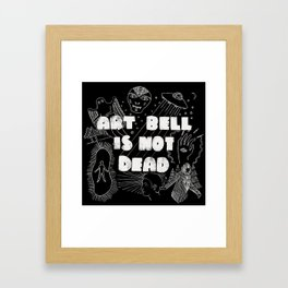 Art Bell Is Not Dead Framed Art Print