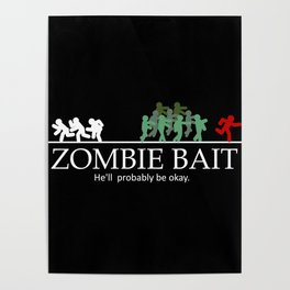 Zombie bait hell's probably be okay Poster