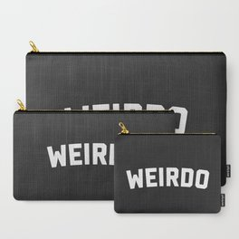 Weirdo Funny Quote Carry-All Pouch