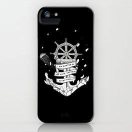 Master of my fate, captain of my soul iPhone Case