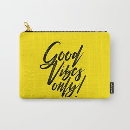 Good Vibes Only! (Black on Yellow) Carry-All Pouch