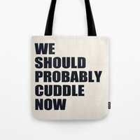 cuddle Tote Bags featuring We should probably cuddle now by Nicklas Gustafsson