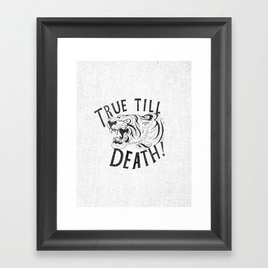 True Till Death Framed Art Print
