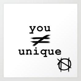 you do not equal unique Art Print