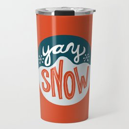 yay snow Travel Mug