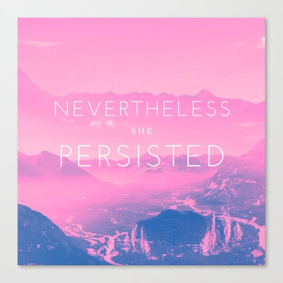Nevertheless she persisted (pink) Canvas Print
