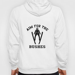 Aim For The Bushes Ski Jumping Gift Hoody