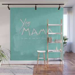 Yo Mama Is Tha Best / Blue Wall Mural