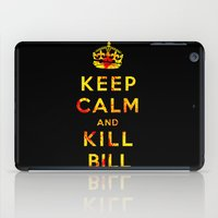 kill bill iPad Cases featuring Keep Calm and Kill Bill by SOULTHROW
