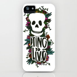 dying to live iPhone Case