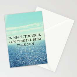 In high tide or in low tide I'll be by your side Stationery Cards