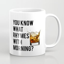 FUNNY WALL ART, Whiskey quote, You know what rhymes with morning, Whiskey quote Coffee Mug