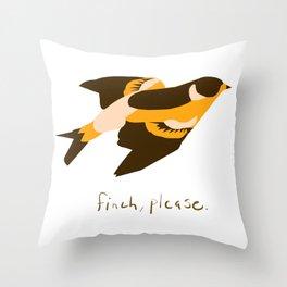 Finch please Throw Pillow