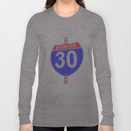 Interstate highway 30 road sign Long Sleeve T-shirt