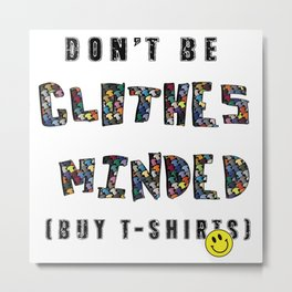 Buy T-Shirts! (for light colors) Metal Print