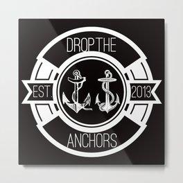 Drop The Anchors Badge Dark Metal Print
