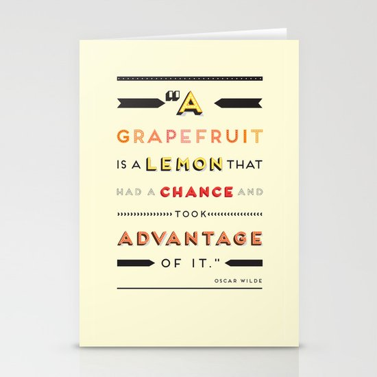 Oscar Wilde: A grapefruit is a lemon that had a chance and took advantage of it. Stationery Cards