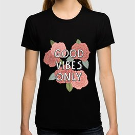 Good vibes only / calligraphy and floral illustration T-shirt