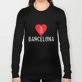 We Love You Barcelona Long Sleeve T-shirt