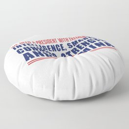 We Need A President Floor Pillow