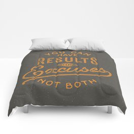 You Can Have Results Or Excuses Not Both Comforters