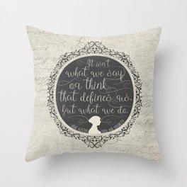 Sense And Sensibility - It's What You Do Throw Pillow