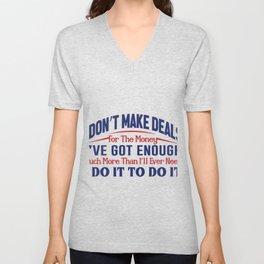I Don't Make Deals Unisex V-Neck