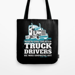 When God Created Truck Drivers Funny Tote Bag