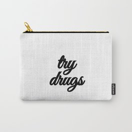 Bad Advice - Try Drugs Carry-All Pouch