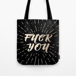 Fuck You! - Black and Gold Tote Bag
