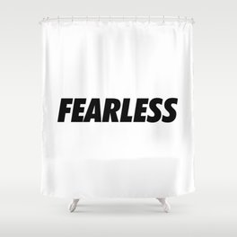 Fearless Shower Curtain