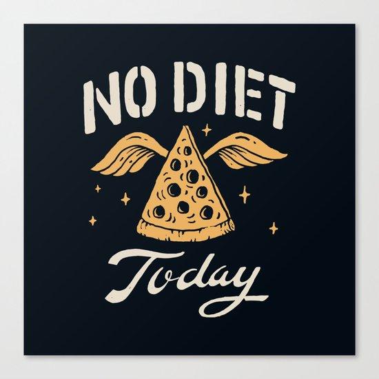 No Diet Today Canvas Print
