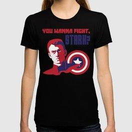 Wanna Fight St4rk? T-shirt