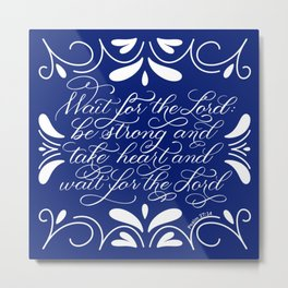 Psalm 27:14 Bible Quote Verse Metal Print