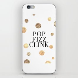 POP FIZZ CLINK, Champagne Quote,Celebrate Life,Wedding Quote,Happy New Year,Gold Confetti,Drink Sign iPhone Skin