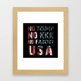 No Trump, No KKK, No Fascist USA Framed Art Print