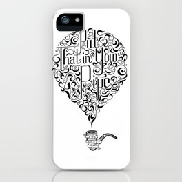 In Your Pipe iPhone Case