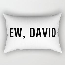 Ew, David Rectangular Pillow