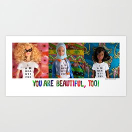 You Are Beautiful, Too! (Kinzie, Fulla, and Ebony) Art Print