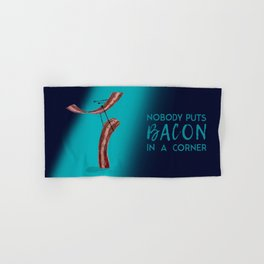 Nobody Puts Bacon In A Corner Hand & Bath Towel