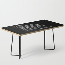 Fight for the things that you care about Coffee Table
