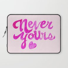 Never Yours Laptop Sleeve