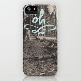 Oh.  iPhone Case