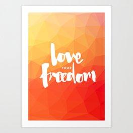 Love Your Freedom Art Print